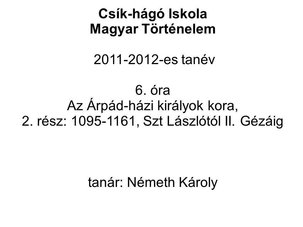 Csík-hágó Iskola Magyar Történelem 2011-2012-es tanév 6.