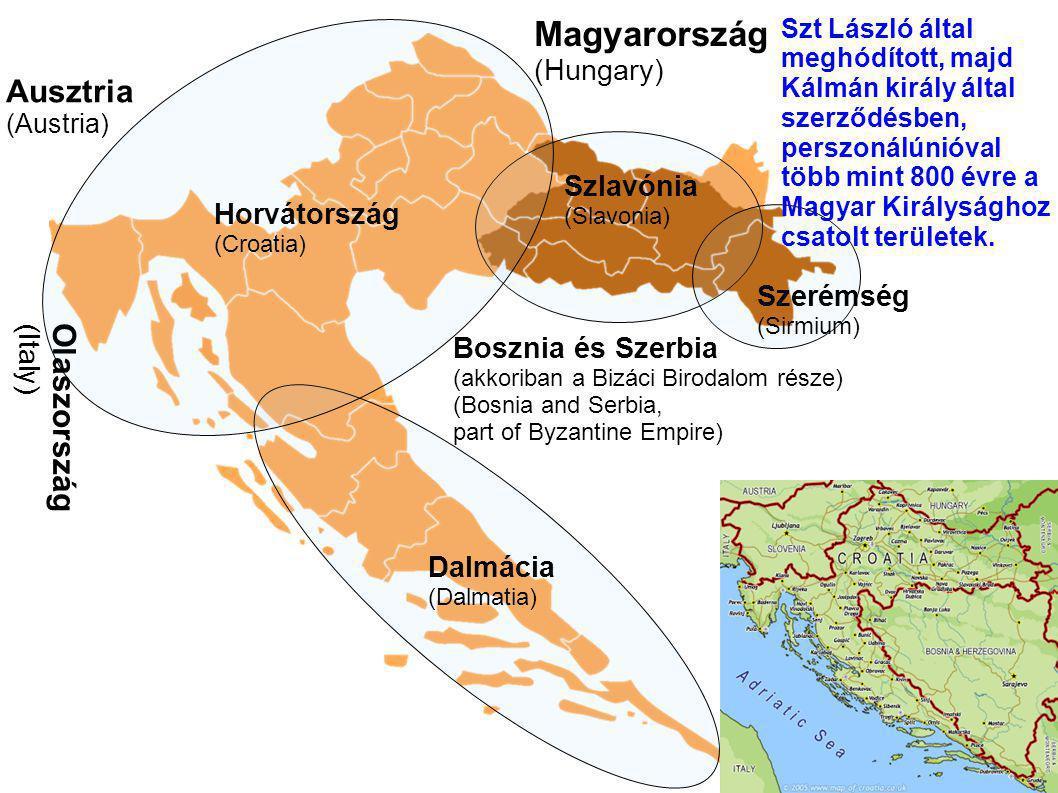 Dalmácia (Dalmatia) Szlavónia (Slavonia) Szerémség (Sirmium) Horvátország (Croatia) Bosznia és Szerbia (akkoriban a Bizáci Birodalom része) (Bosnia and Serbia, part of Byzantine Empire) Magyarország (Hungary) Ausztria (Austria) Olaszország(Italy) Szt László által meghódított, majd Kálmán király által szerződésben, perszonálúnióval több mint 800 évre a Magyar Királysághoz csatolt területek.