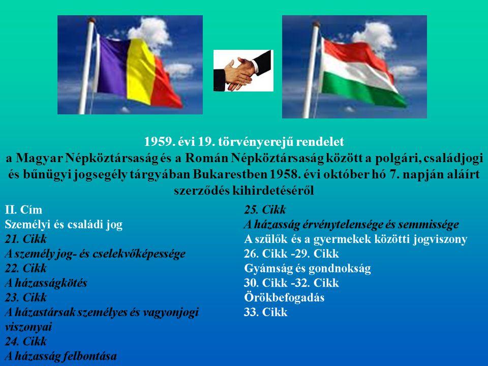 1959. évi 19. törvényerejű rendelet a Magyar Népköztársaság és a Román Népköztársaság között a polgári, családjogi és bűnügyi jogsegély tárgyában Buka