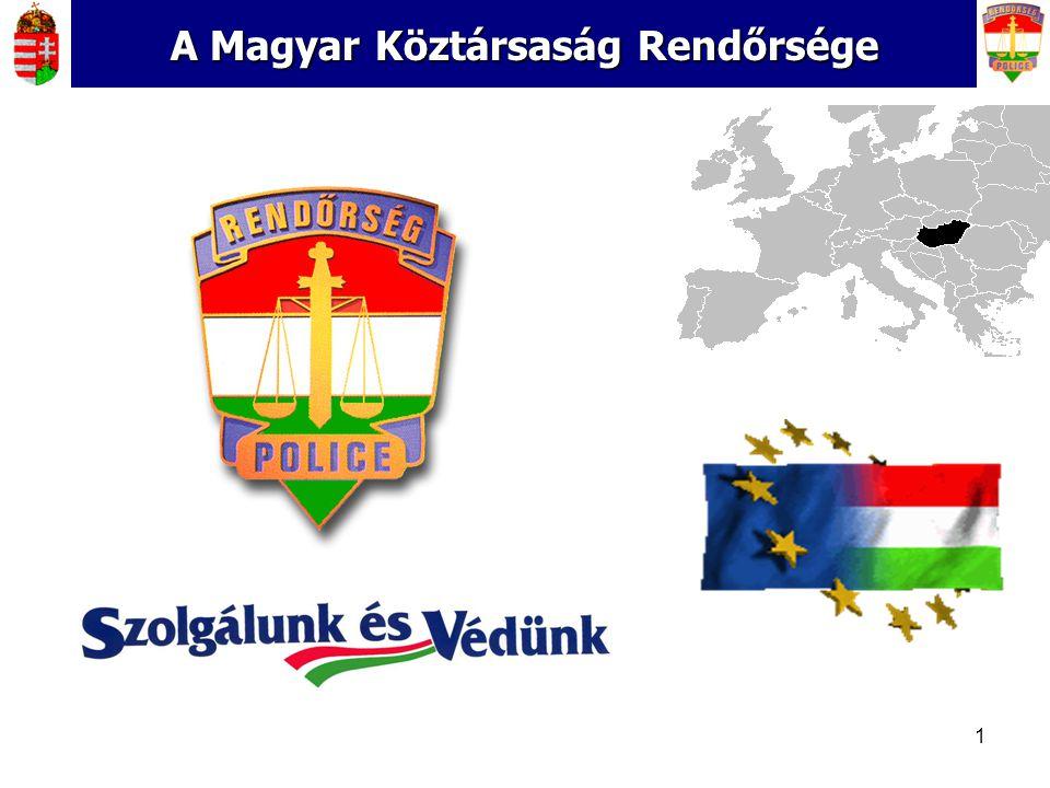 1 A Magyar Köztársaság Rendőrsége