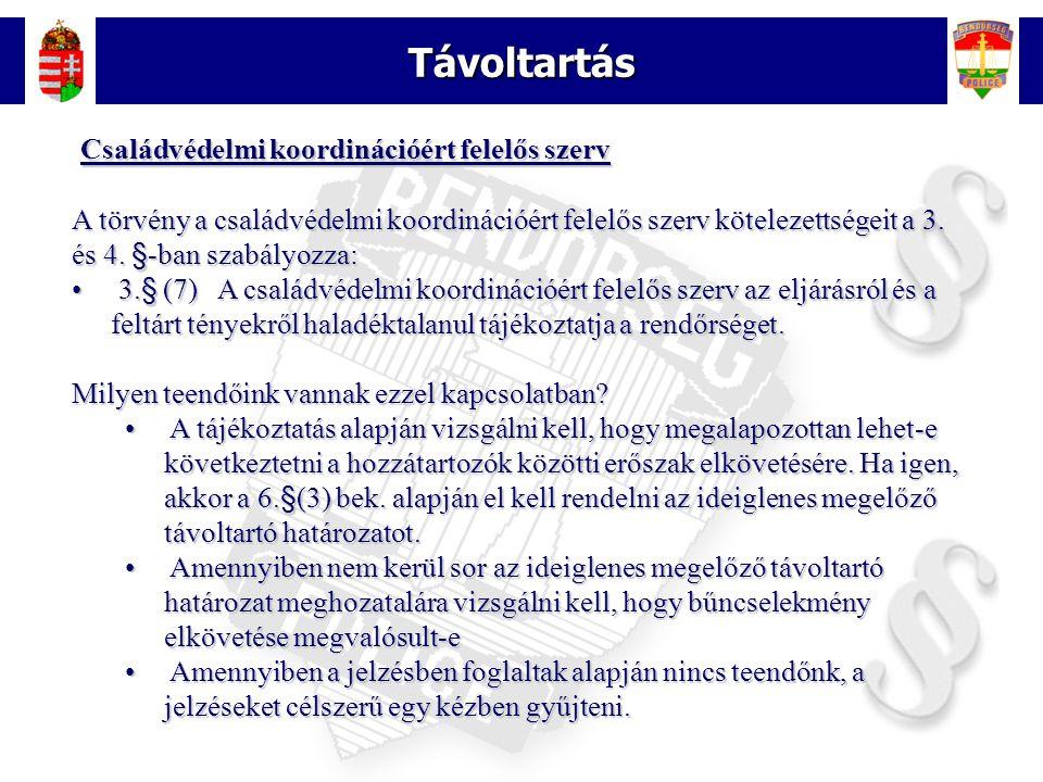16 Távoltartás Családvédelmi koordinációért felelős szerv Családvédelmi koordinációért felelős szerv A törvény a családvédelmi koordinációért felelős