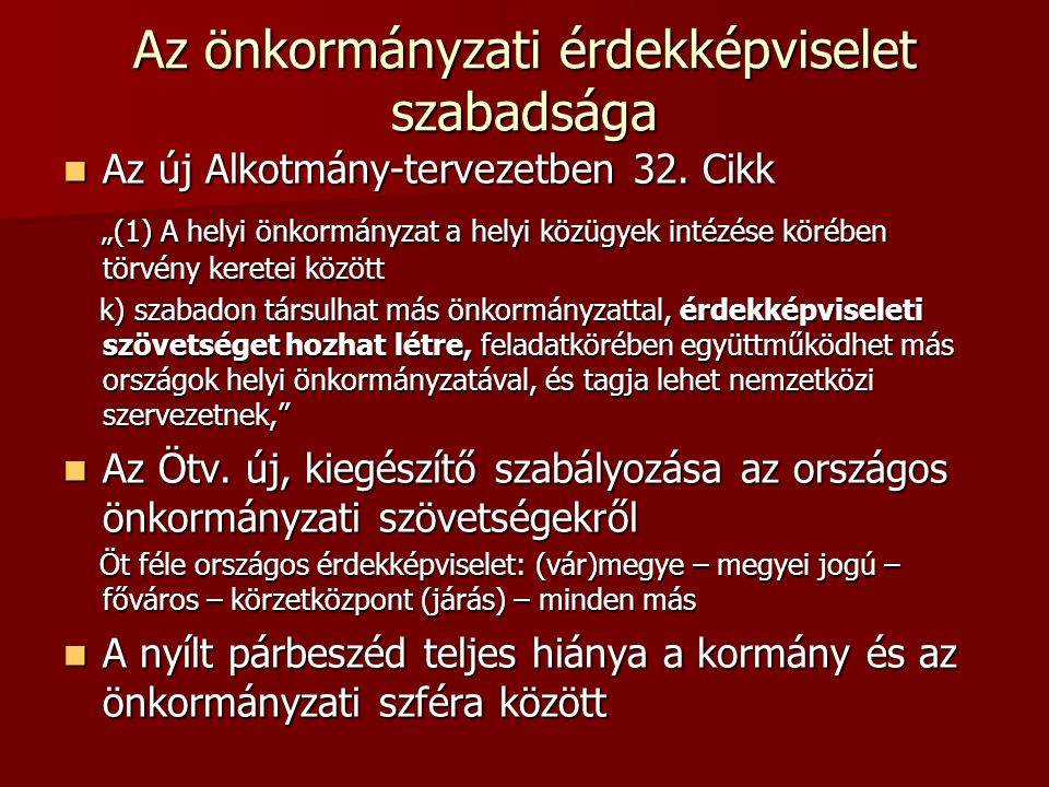 Az önkormányzati érdekképviselet szabadsága Az új Alkotmány-tervezetben 32.