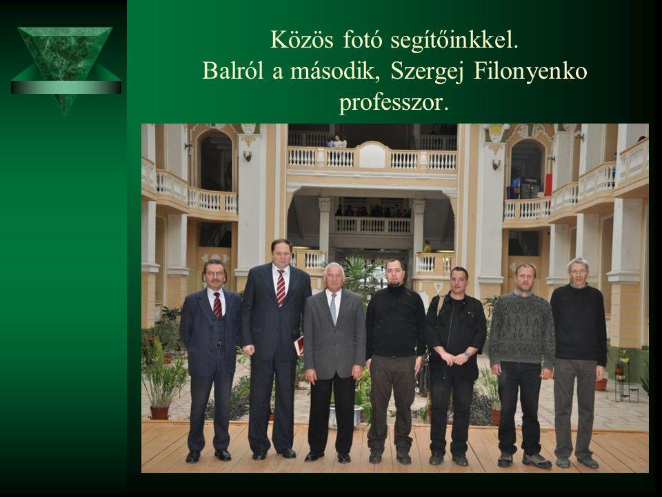 Közös fotó segítőinkkel. Balról a második, Szergej Filonyenko professzor.
