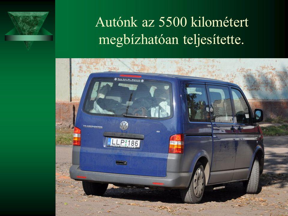 Autónk az 5500 kilométert megbízhatóan teljesítette.