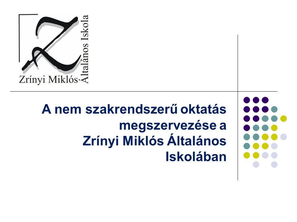 A nem szakrendszerű oktatás megszervezése a Zrínyi Miklós Általános Iskolában