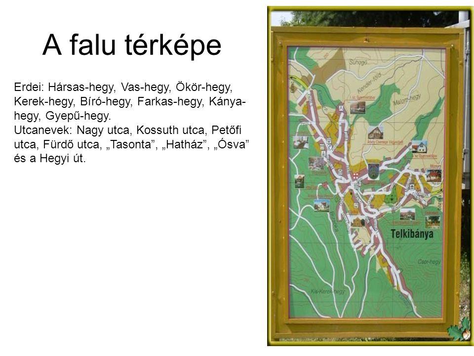 A falu térképe Erdei: Hársas-hegy, Vas-hegy, Ökör-hegy, Kerek-hegy, Bíró-hegy, Farkas-hegy, Kánya- hegy, Gyepű-hegy. Utcanevek: Nagy utca, Kossuth utc