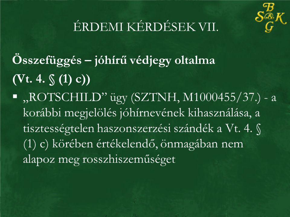 ÉRDEMI KÉRDÉSEK VII. Összefüggés – jóhírű védjegy oltalma (Vt.