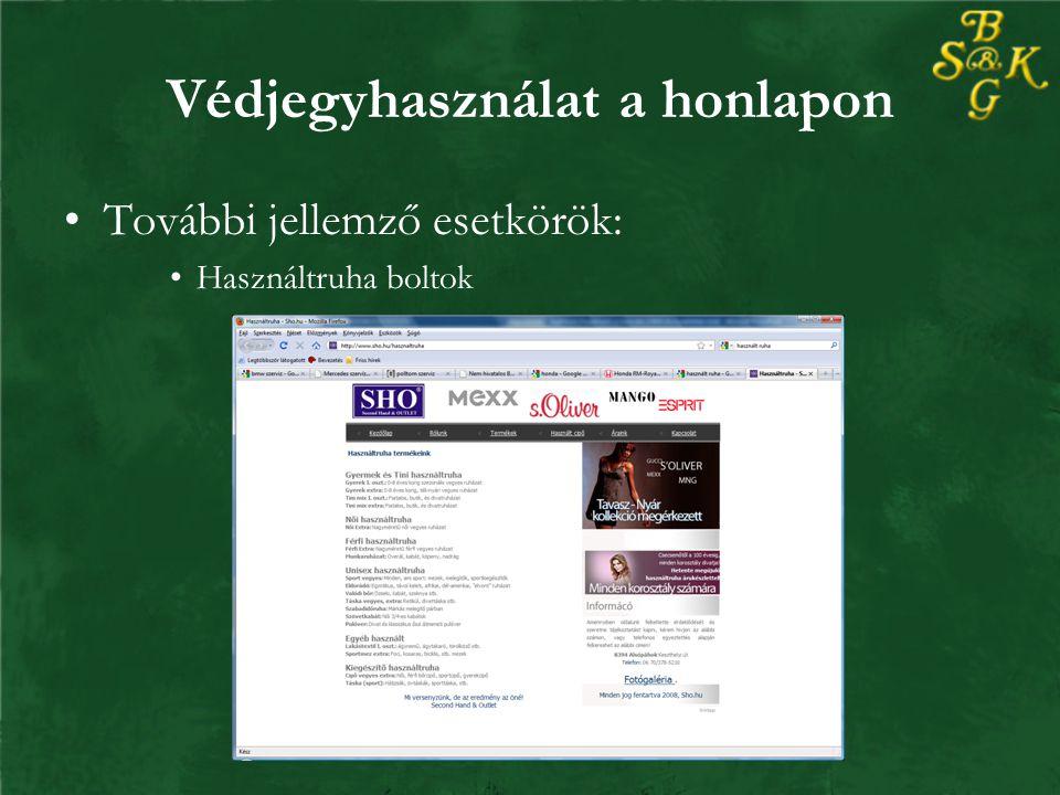 Védjegyhasználat a honlapon További jellemző esetkörök: Használtruha boltok