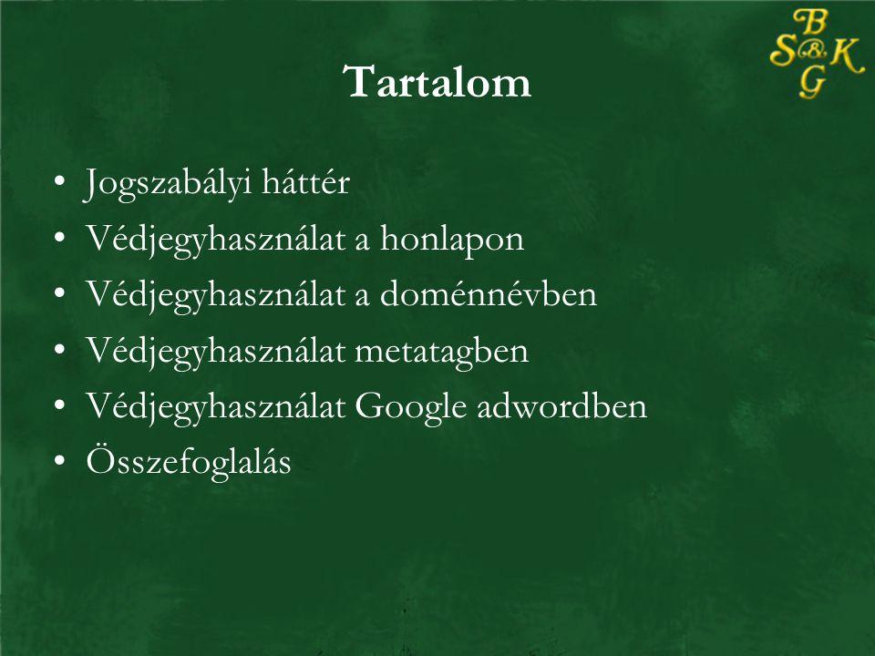 Összefoglalás Védjegyhasználat a honlapon –Szó: lehet –Ábra: német gyakorlat szerint nem lehet Védjegyhasználat a doménnévben –Nem lehet Védjegyhasználat metatagben –Nem lehet Védjegyhasználat Google adwordben –Csak bizonyos feltételek mellett lehet