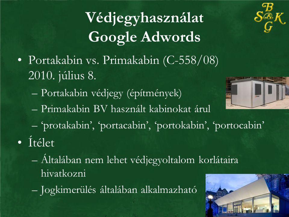 Védjegyhasználat Google Adwords Portakabin vs.Primakabin (C-558/08) 2010.