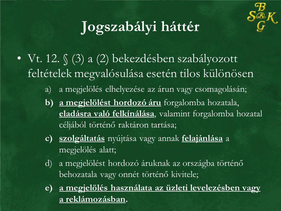 Jogszabályi háttér Vt.15.