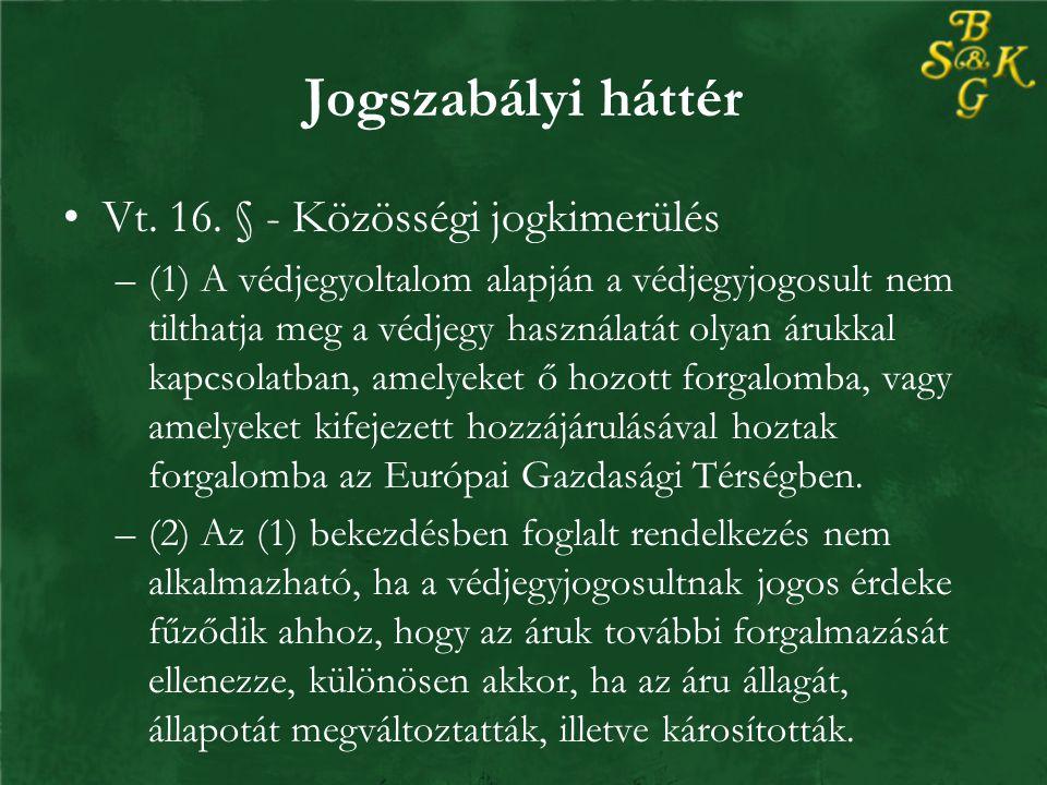 Jogszabályi háttér Vt.16.