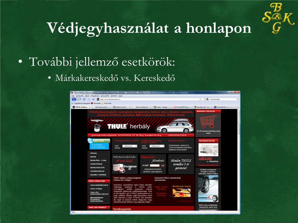 Védjegyhasználat a honlapon További jellemző esetkörök: Márkakereskedő vs. Kereskedő