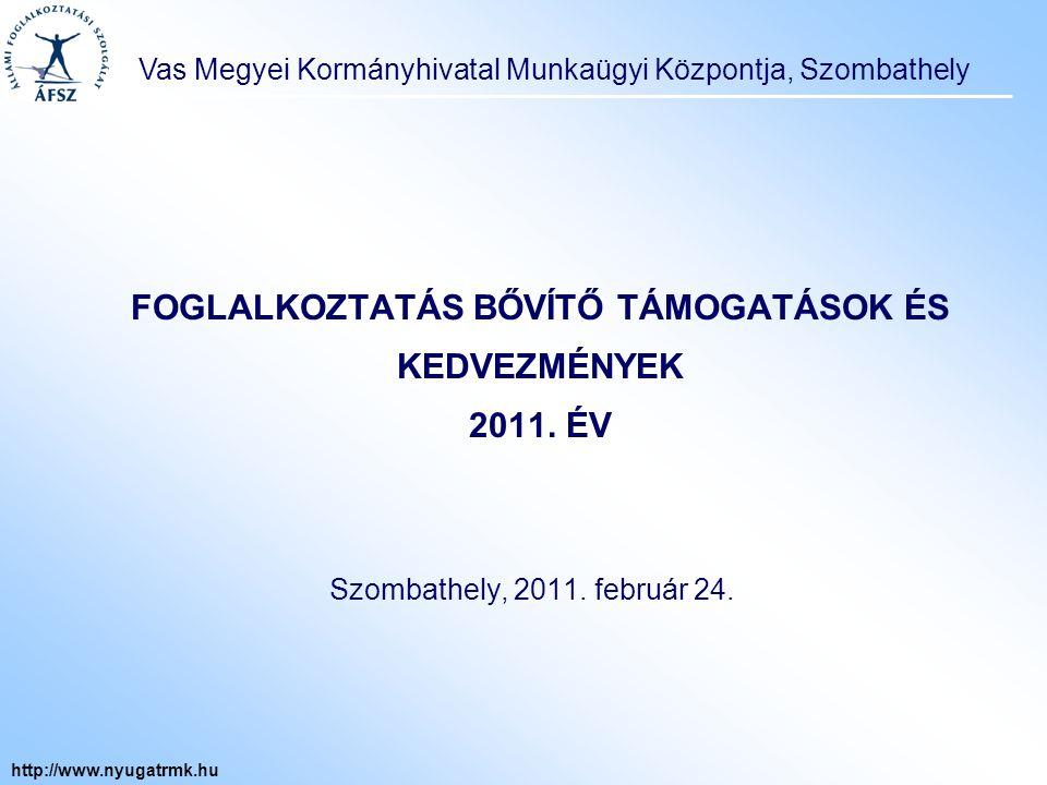 """Vas Megyei Kormányhivatal Munkaügyi Központja, Szombathely http://www.nyugatrmk.hu Támogatások: Munkahelyteremtő beruházások támogatása Vállalkozások számára nyújtható támogatás a bérpótló juttatásra jogosult álláskereső foglalkoztatásához a Társadalmi Megújulás Operatív Program 1.1.3 """"Út a munka világába elnevezésű program keretében Szakképzettséggel rendelkező, pályakezdő álláskeresők munkatapasztalat-szerzésének támogatása Megváltozott munkaképességű munkavállalók foglalkoztatásához nyújtható rehabilitációs foglalkoztatást elősegítő bértámogatás, valamint a munkahelyi segítő személy foglalkoztatásával kapcsolatos költségekhez nyújtott támogatás Foglalkoztatás bővítését szolgáló bértámogatás Csoportos személyszállítás támogatása Helyközi utazás támogatása"""