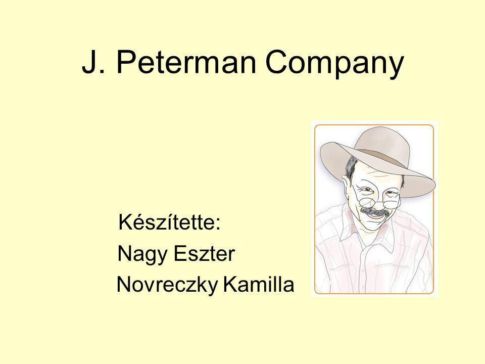 J. Peterman Company Készítette: Nagy Eszter Novreczky Kamilla