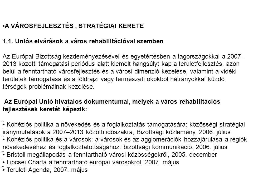 A VÁROSFEJLESZTÉS, STRATÉGIAI KERETE 1.1.