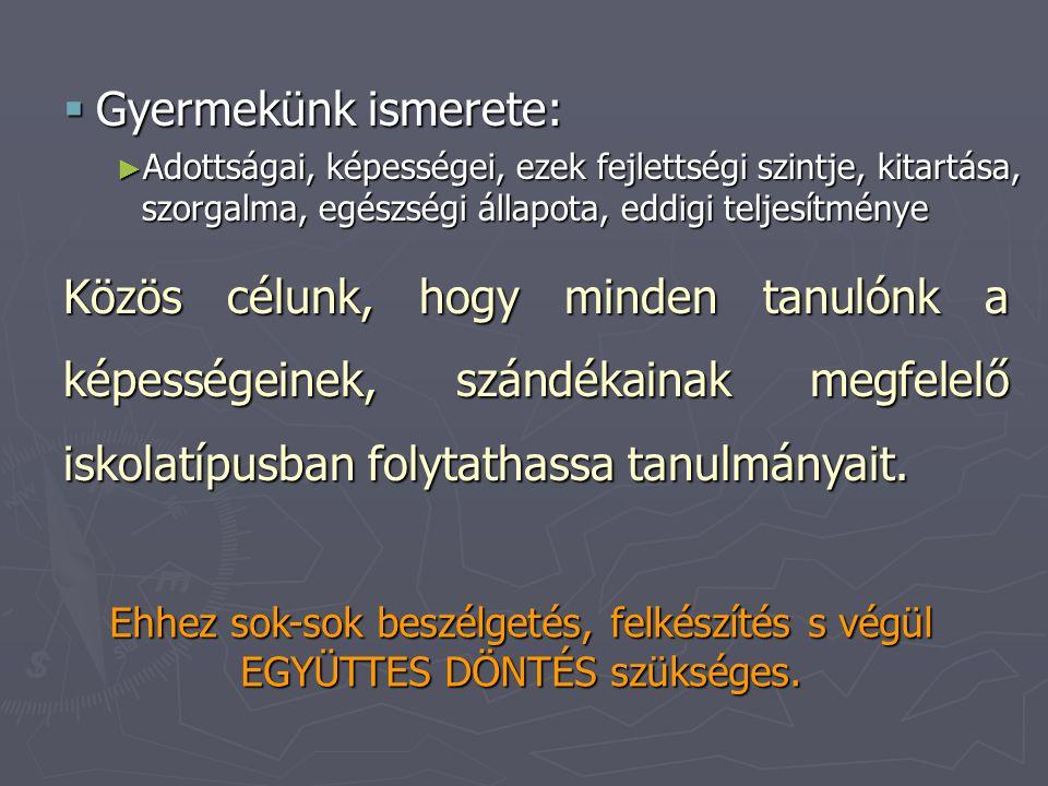 2.lépés: a beiskolázás vagyis a középfokú felvételi eljárás a 2012/2013.
