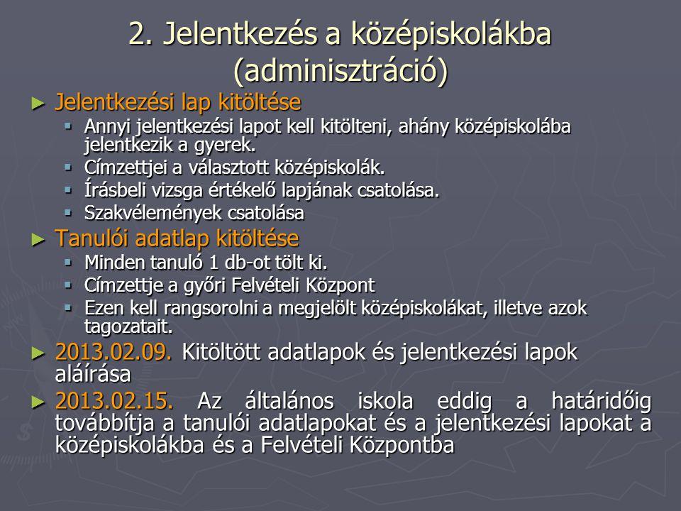Jelentkezés a középiskolákba ► 2013.02.01.