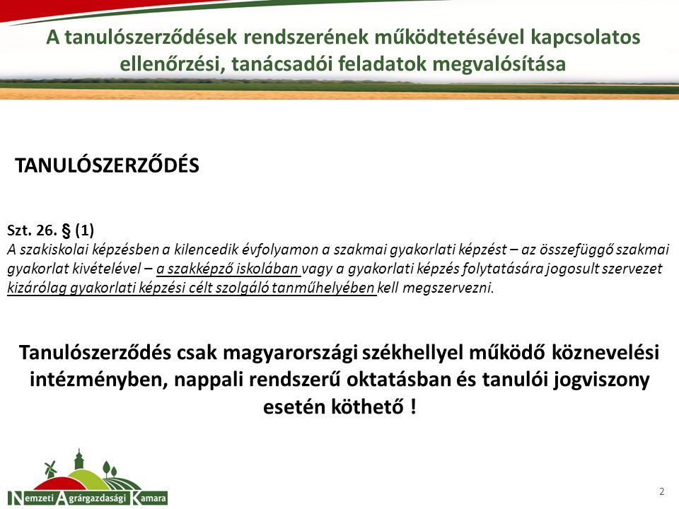2 A tanulószerződések rendszerének működtetésével kapcsolatos ellenőrzési, tanácsadói feladatok megvalósítása Tanulószerződés csak magyarországi székh