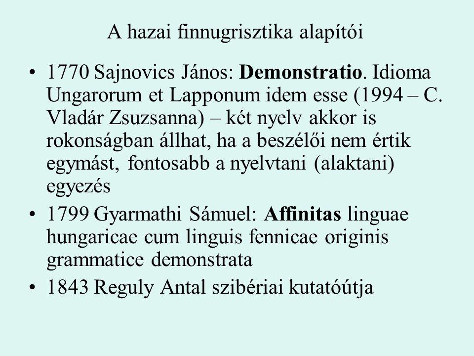 A vót nyelv önelenevezés: vad'd'alain Szentpétervár és Észtország között, partlakók lélekszám ???73 fő (2002) nincs írásbeliség időtartam szerinti korreláció, sok palatalizált hang 14 eset miä, siä, tämä, mö:, tö:, nämäD balti, germán szláv, később inkeri és észt hatás
