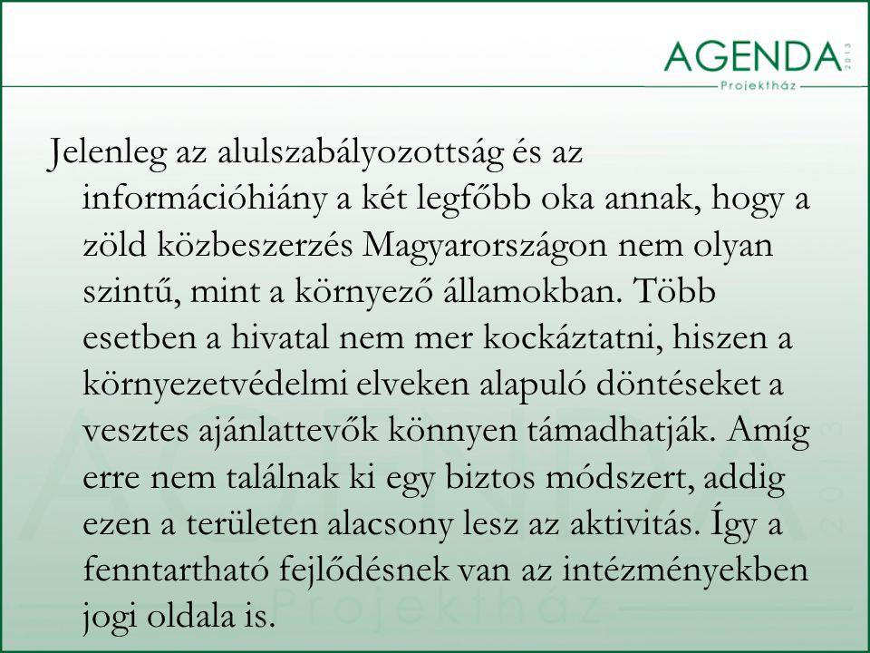 Jelenleg az alulszabályozottság és az információhiány a két legfőbb oka annak, hogy a zöld közbeszerzés Magyarországon nem olyan szintű, mint a környe