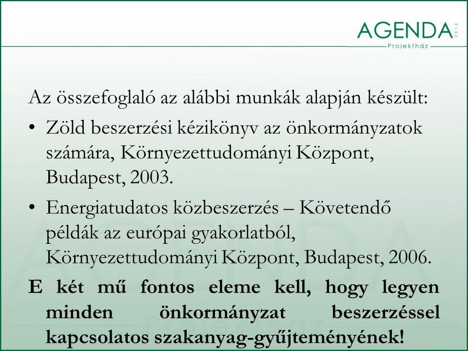 Az összefoglaló az alábbi munkák alapján készült: Zöld beszerzési kézikönyv az önkormányzatok számára, Környezettudományi Központ, Budapest, 2003. Ene