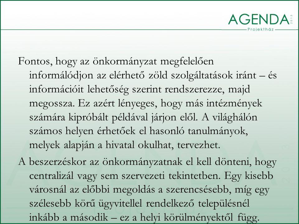 Fontos, hogy az önkormányzat megfelelően informálódjon az elérhető zöld szolgáltatások iránt – és információit lehetőség szerint rendszerezze, majd me