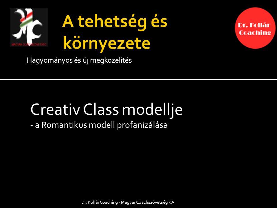 Hagyományos és új megközelítés Creativ Class modellje - a Romantikus modell profanizálása Dr.
