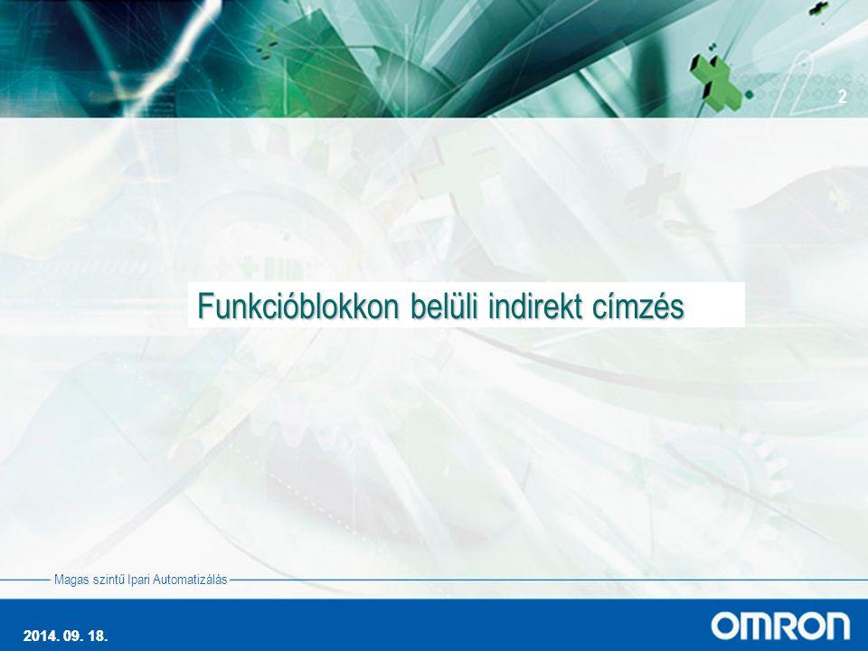 2014. 09. 18. 2 Magas szintű Ipari Automatizálás 2014.