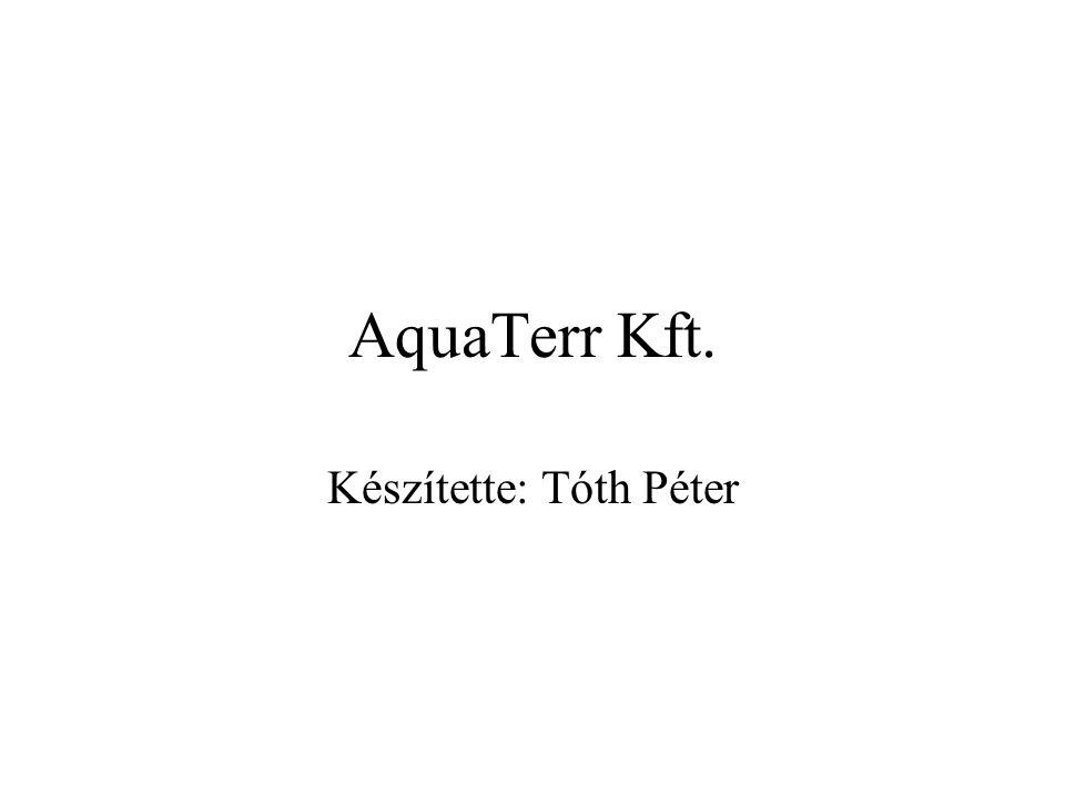 AquaTerr Kft. Készítette: Tóth Péter