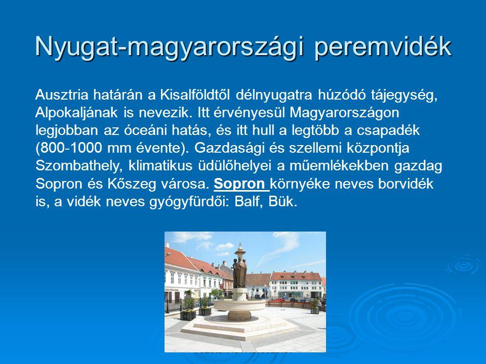 Vezetéknév Keresztnév Nyugat-magyarországi peremvidék Ausztria határán a Kisalföldtől délnyugatra húzódó tájegység, Alpokaljának is nevezik. Itt érvén