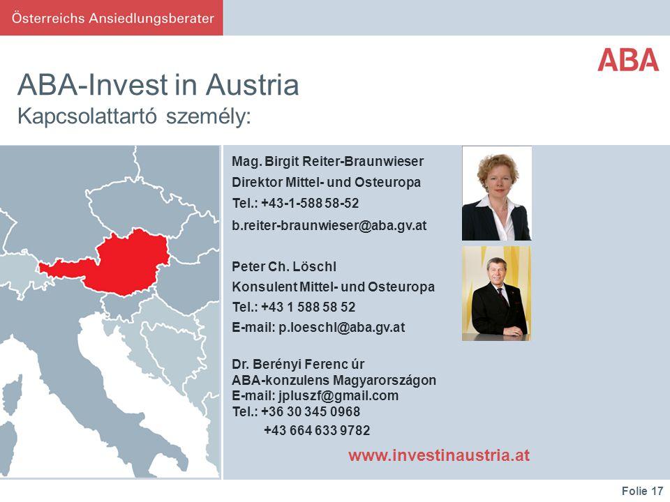 Folie 17 ABA-Invest in Austria Kapcsolattartó személy: Mag.