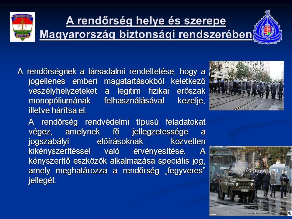 A rendőrség helye és szerepe Magyarország biztonsági rendszerében A rendőrségnek a társadalmi rendeltetése, hogy a jogellenes emberi magatartásokból k
