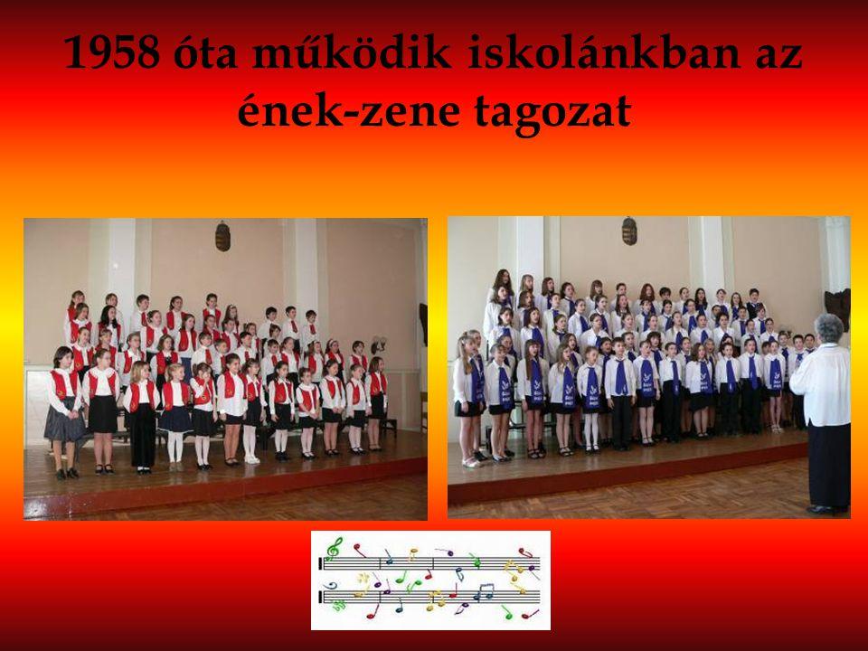1958 óta működik iskolánkban az ének-zene tagozat