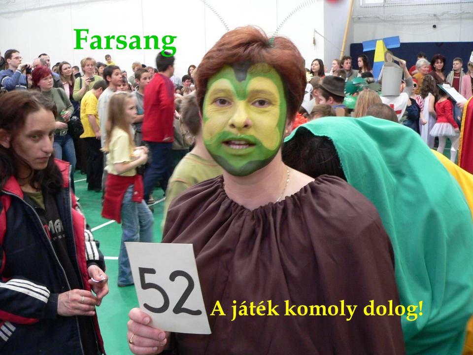 Farsang A játék komoly dolog!