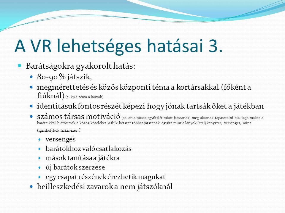 A VR lehetséges hatásai 3.