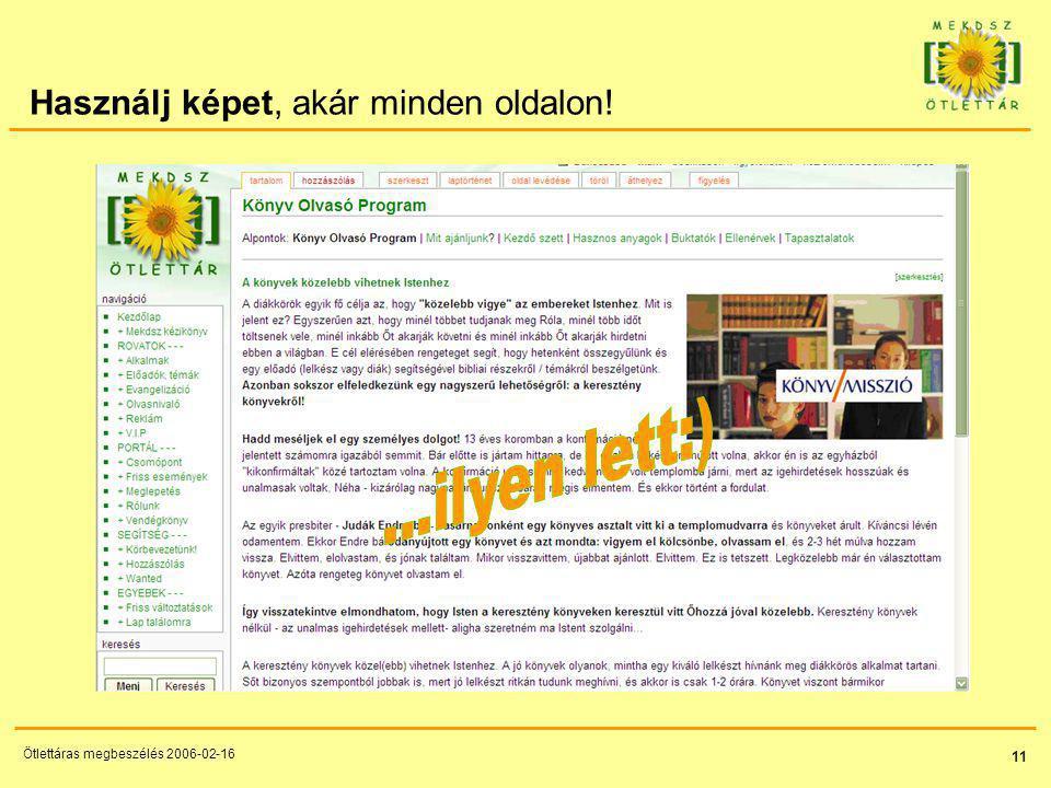 11 Ötlettáras megbeszélés 2006-02-16 Használj képet, akár minden oldalon!