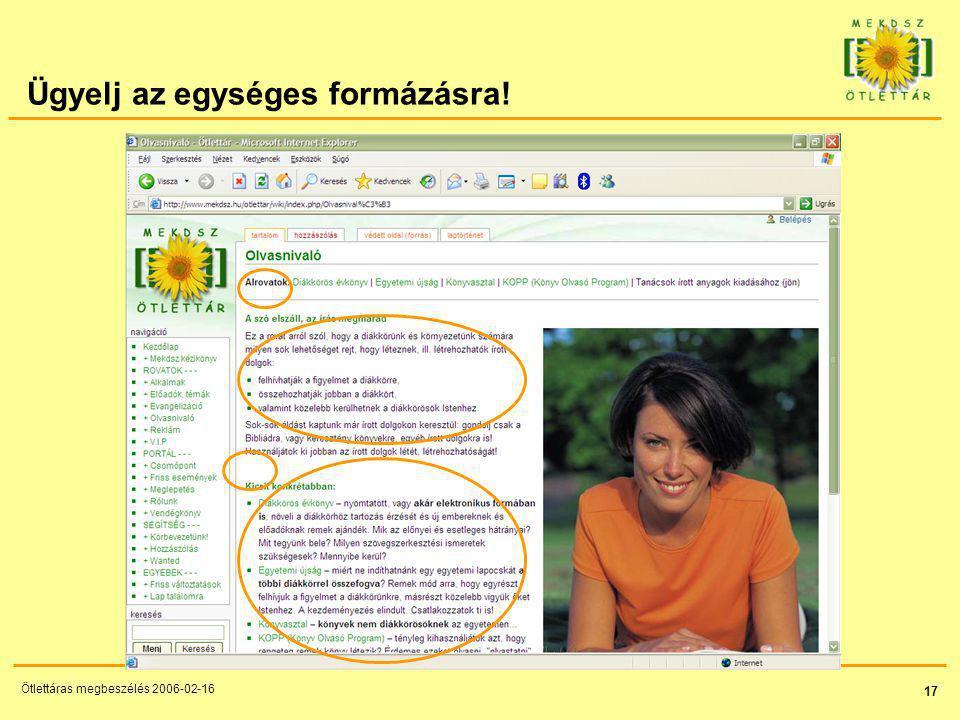 17 Ötlettáras megbeszélés 2006-02-16 Ügyelj az egységes formázásra!