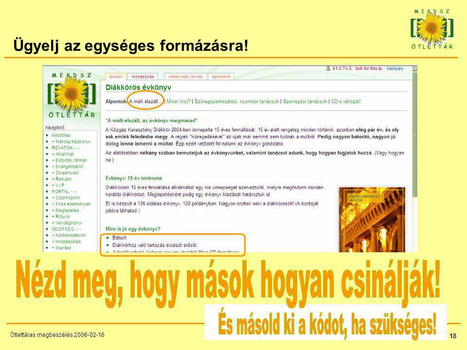 18 Ötlettáras megbeszélés 2006-02-16 Ügyelj az egységes formázásra!