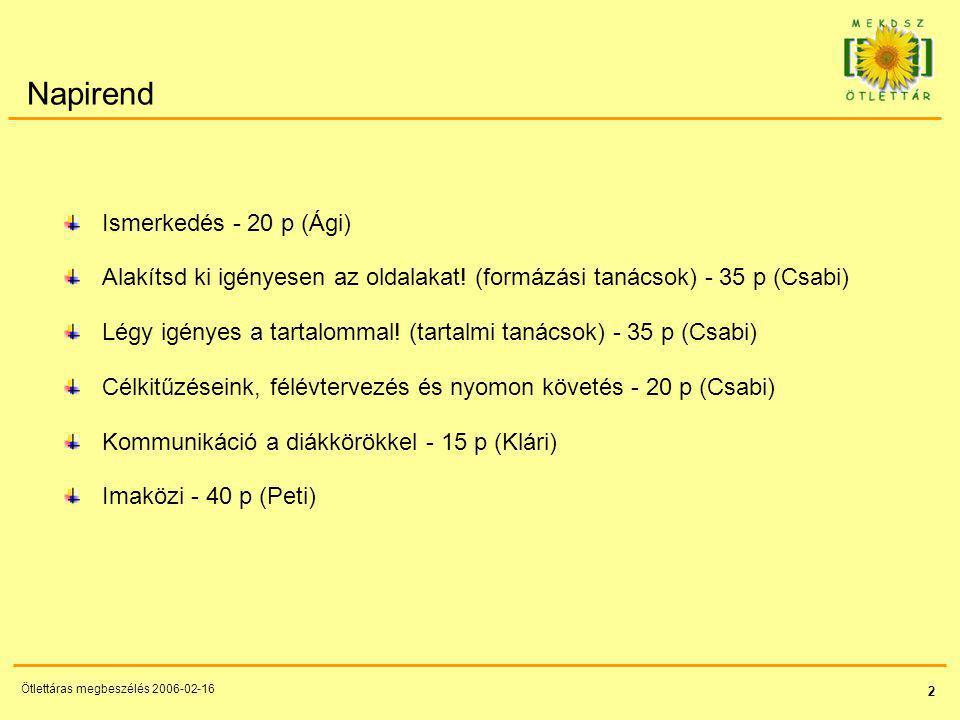 43 Ötlettáras megbeszélés 2006-02-16 Segítségkérés Oldal alján: konkrétan – ne csak általánosságban.