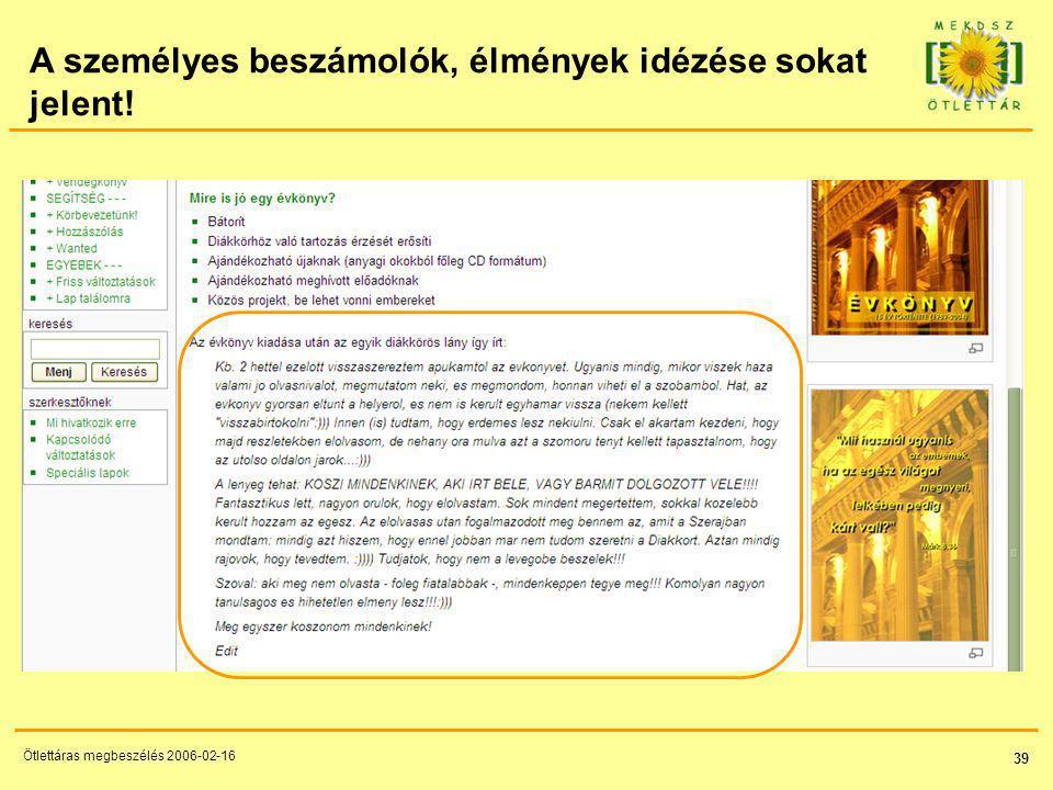 39 Ötlettáras megbeszélés 2006-02-16 A személyes beszámolók, élmények idézése sokat jelent!