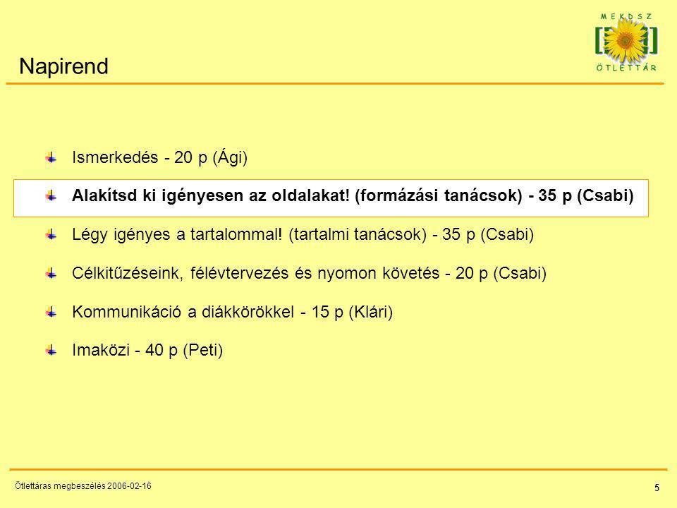 26 Ötlettáras megbeszélés 2006-02-16 Használhatsz kis betűt is… és egyéb html formázást is.