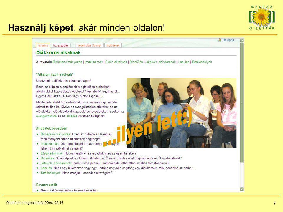 7 Ötlettáras megbeszélés 2006-02-16 Használj képet, akár minden oldalon!
