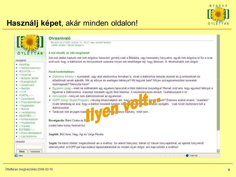8 Ötlettáras megbeszélés 2006-02-16 Használj képet, akár minden oldalon!