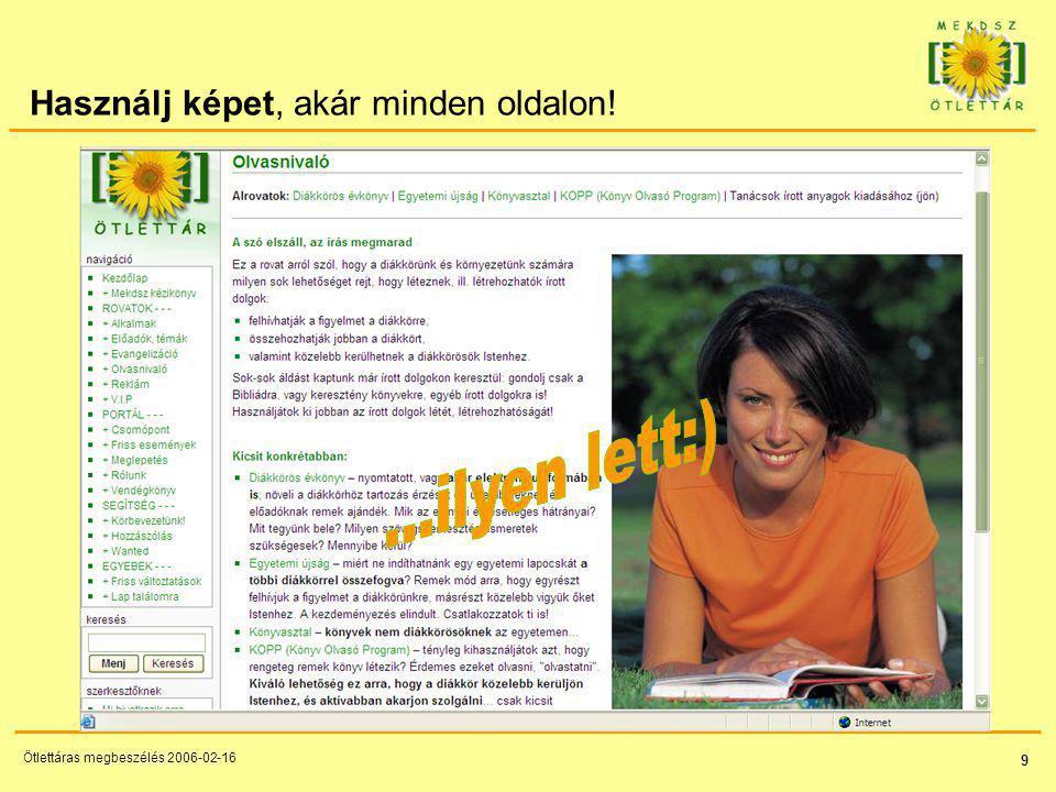 50 Ötlettáras megbeszélés 2006-02-16 Napirend Ismerkedés - 20 p (Ági) Alakítsd ki igényesen az oldalakat.