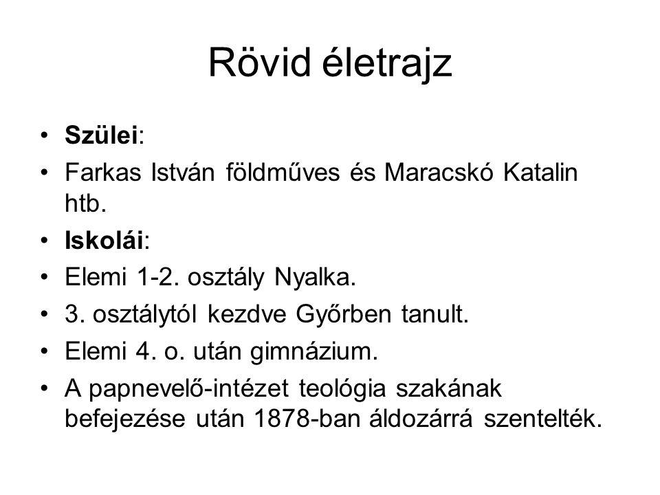 Rövid életrajz Szülei: Farkas István földműves és Maracskó Katalin htb.