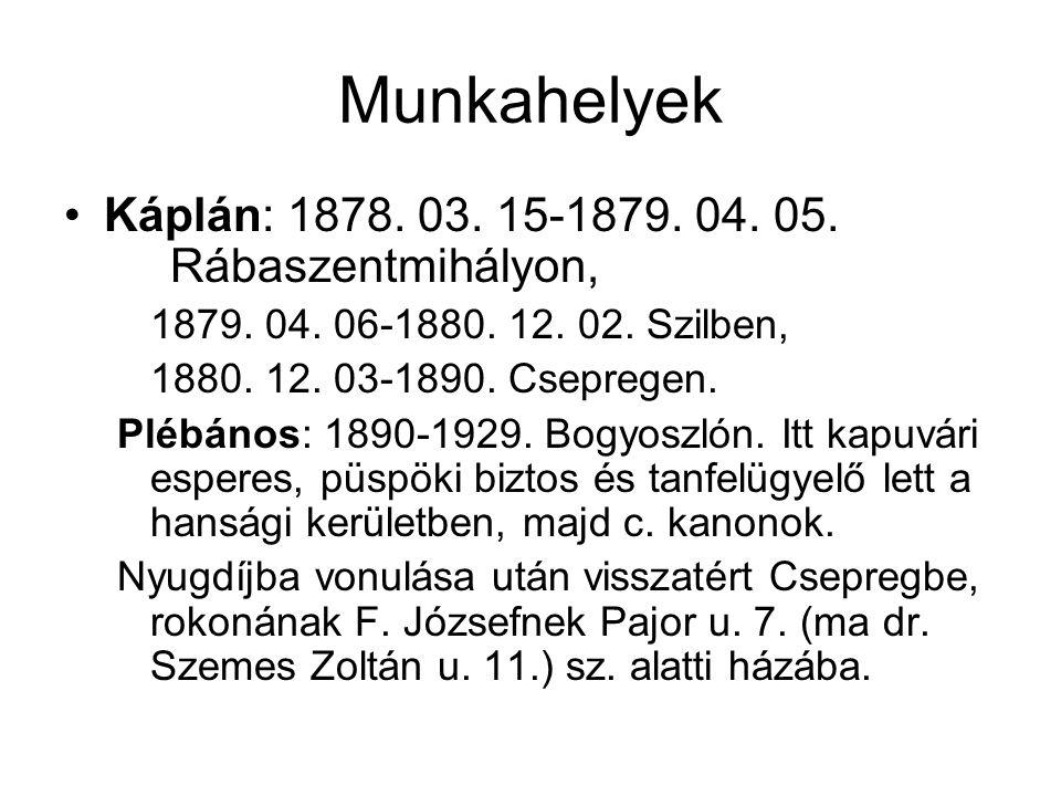 Munkahelyek Káplán: 1878. 03. 15-1879. 04. 05.