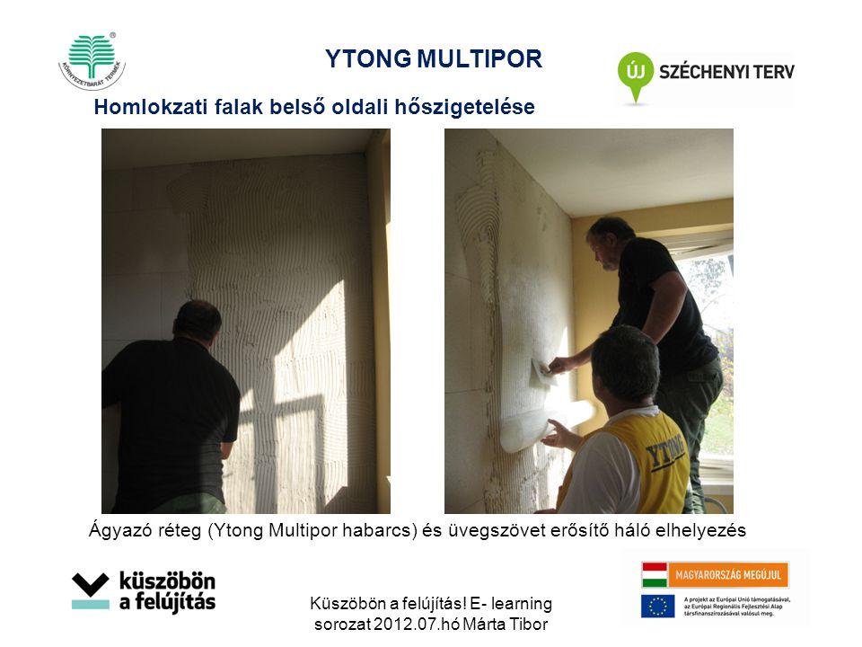 Ágyazó réteg (Ytong Multipor habarcs) és üvegszövet erősítő háló elhelyezés Homlokzati falak belső oldali hőszigetelése YTONG MULTIPOR Küszöbön a felú
