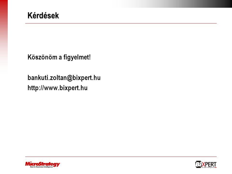Kérdések Köszönöm a figyelmet! bankuti.zoltan@bixpert.hu http://www.bixpert.hu