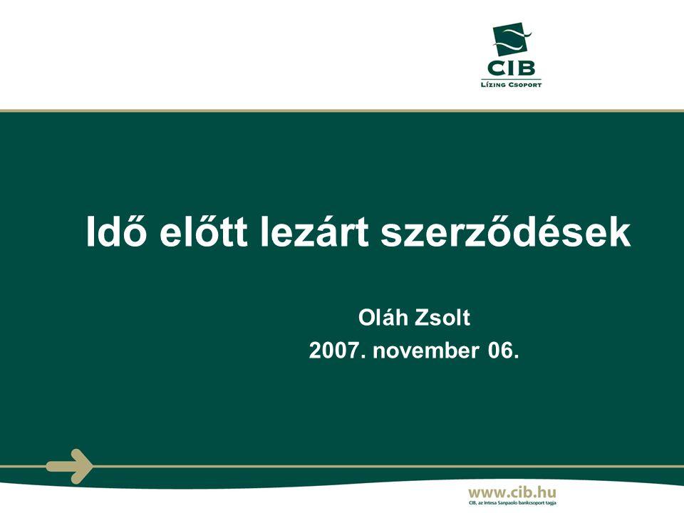 Oláh Zsolt 2007. november 06. Idő előtt lezárt szerződések